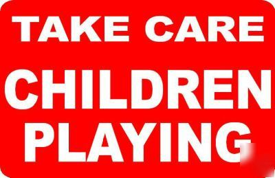 Take Care Children Playing Sign Notice
